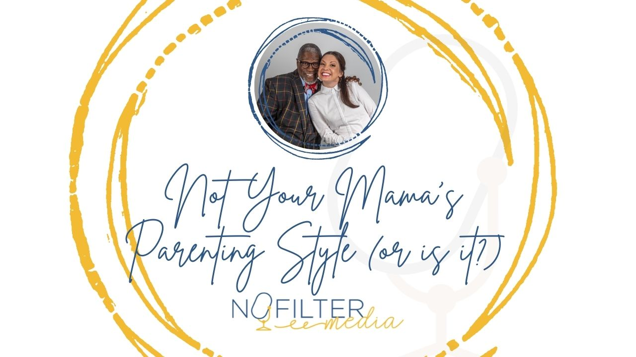 Not your mama's parenting style (or is it?)